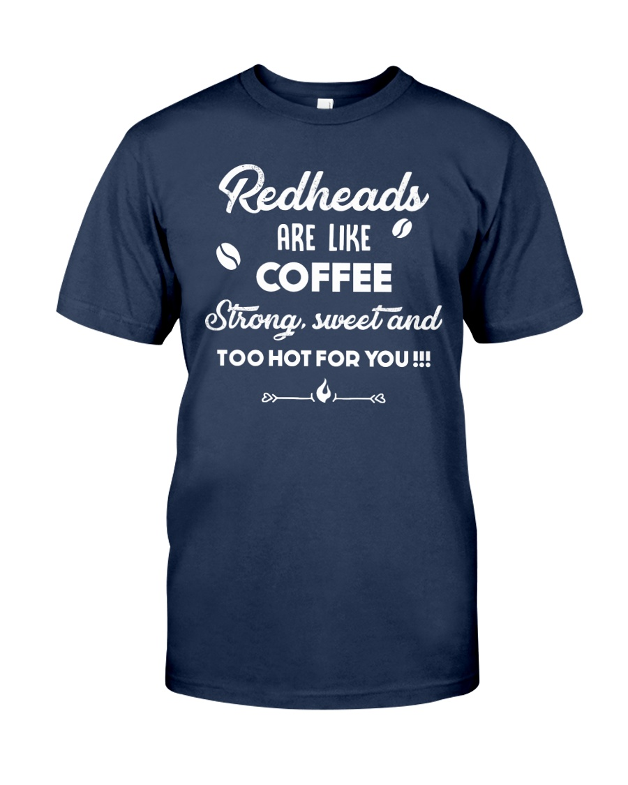 Redheads are like coffee Classic T-Shirt