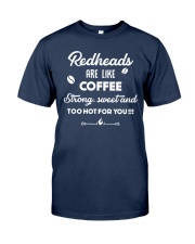 Redheads are like coffee Classic T-Shirt front