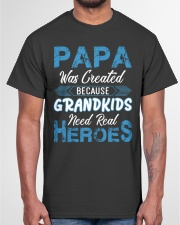 Papa Was Created Because Grandkids Classic T-Shirt garment-tshirt-unisex-front-03
