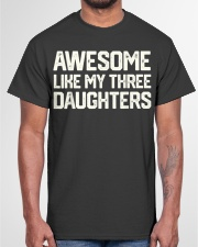 AWESOME LIKE MY THREE DAUGHTERS Father's Day Gift Classic T-Shirt garment-tshirt-unisex-front-03