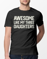 AWESOME LIKE MY THREE DAUGHTERS Father's Day Gift Classic T-Shirt lifestyle-mens-crewneck-front-13