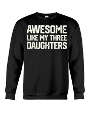 AWESOME LIKE MY THREE DAUGHTERS Father's Day Gift Crewneck Sweatshirt thumbnail