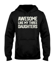 AWESOME LIKE MY THREE DAUGHTERS Father's Day Gift Hooded Sweatshirt thumbnail
