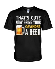 that's cute now bring your grandpa a beer t-shirt V-Neck T-Shirt thumbnail