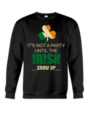 It's Not A Party Until The Irish Crewneck Sweatshirt thumbnail