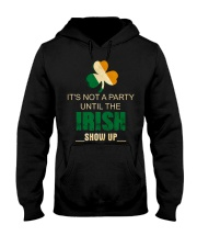 It's Not A Party Until The Irish Hooded Sweatshirt thumbnail