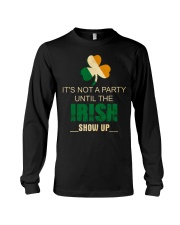 It's Not A Party Until The Irish Long Sleeve Tee thumbnail