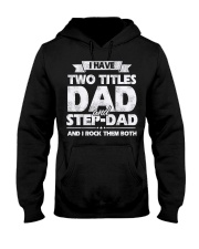 I Have Two Titles Dad and Step Dad Hooded Sweatshirt thumbnail