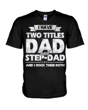 I Have Two Titles Dad and Step Dad V-Neck T-Shirt thumbnail