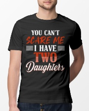 You Can't Scare Me I Have Two Daughters T-shirt Classic T-Shirt lifestyle-mens-crewneck-front-13