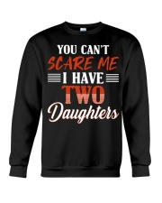 You Can't Scare Me I Have Two Daughters T-shirt Crewneck Sweatshirt thumbnail