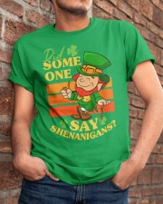 St Patrick's Day Did Some One Classic T-Shirt apparel-classic-tshirt-lifestyle-26