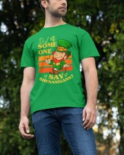 St Patrick's Day Did Some One Classic T-Shirt apparel-classic-tshirt-lifestyle-front-47