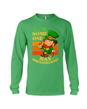 St Patrick's Day Did Some One Long Sleeve Tee tile
