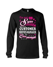 CUSTOMER SERVICE-MANAGER Long Sleeve Tee thumbnail