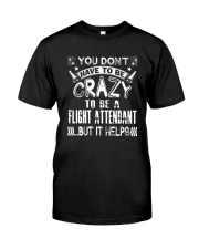 Crazy to be a Flight Attendant T shirts Classic T-Shirt front