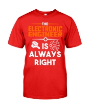 Electrical Engineer Is Always Right Shirt Classic T-Shirt front