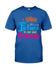 Future Dream T-Shirt font design Classic T-Shirt front