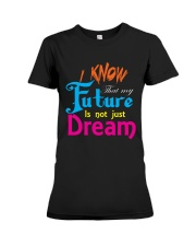 Future Dream T-Shirt font design Premium Fit Ladies Tee tile
