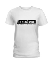When You Call My Name Ladies T-Shirt thumbnail