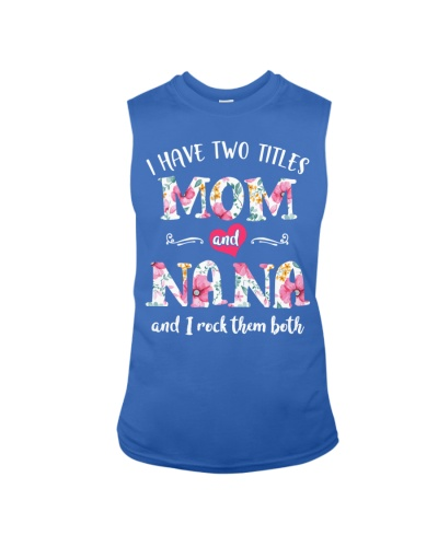 I have two titles Mom and Nana