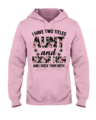 I have two titles Aunt and Horse Mom