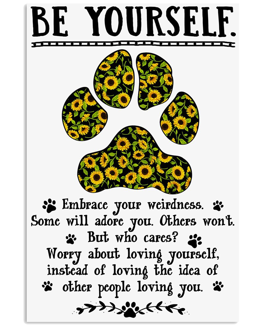 Be yourself  - Dog lover Poster 11x17 Poster