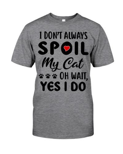 I don't always spoil my Cat Oh wait Yes I do