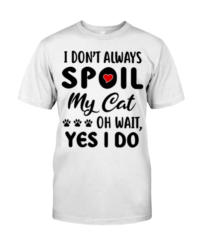 I don't always spoil my Cat Oh wait Yes I do