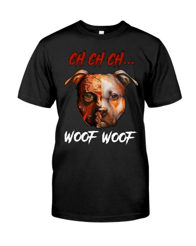 Ch Ch Ch Woof woof