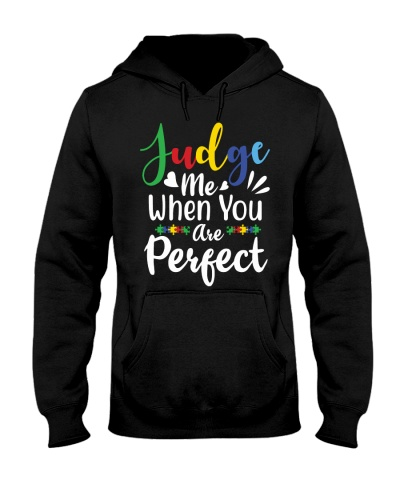 Judge me when you are perfect - Autism Awareness