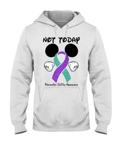 Not today - Suicide Prevention Awareness