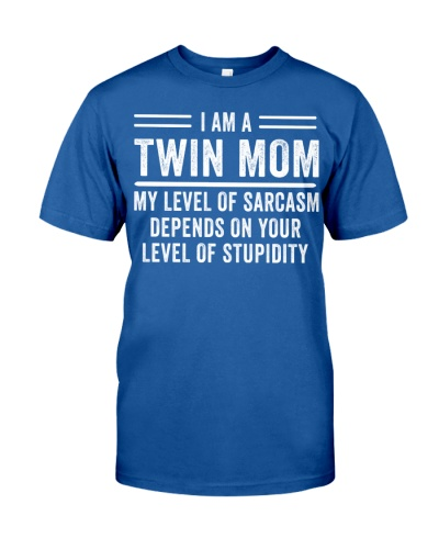 I am a Twin Mom - My level of sarcasm