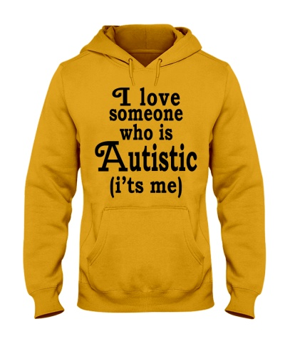 I love someone who is Autistic - Autism Awareness