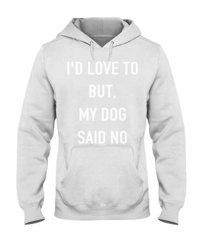 Dog - I'd love to but my dog said no