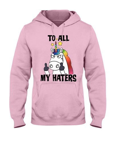 To all my haters - Funny Unicorn