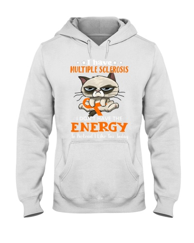 I don't have energy - Multiple Sclerosis Awareness