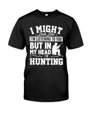 MY HEAD I'm HUNTING Classic T-Shirt front