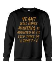 Hunting addicted Crewneck Sweatshirt thumbnail