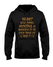 Hunting addicted Hooded Sweatshirt thumbnail