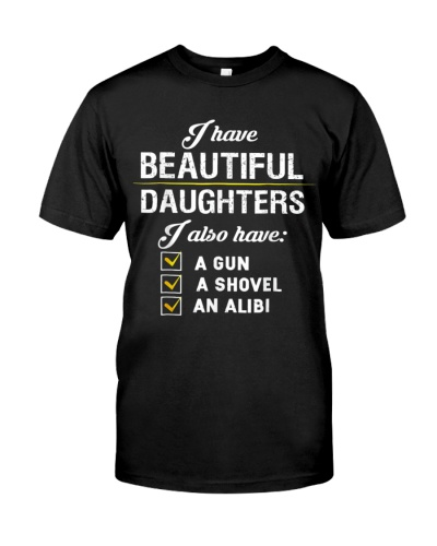 IVE BEAUTIFUL DAUGHTER I ALSO HAVE A GUN A SHOVEL