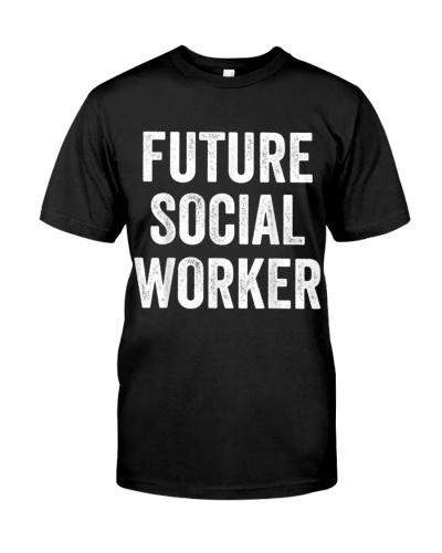 FUTURE SOCIAL WORKER T SHIRT
