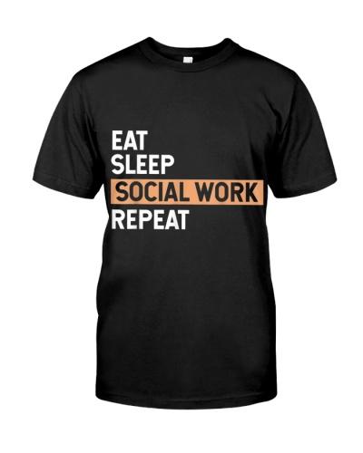 EAT SLEEP SOCIAL WORK REPEAT TEE CUTE SOCIAL WORKE
