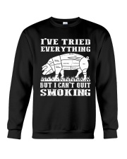 I have tried everything but I cant quit smoking Crewneck Sweatshirt thumbnail