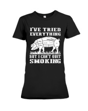 I have tried everything but I cant quit smoking Premium Fit Ladies Tee thumbnail