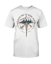 Always Take The Scenic Route Classic T-Shirt front
