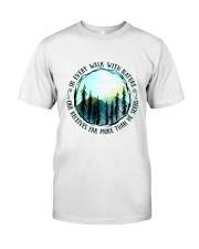 In Every Walk Nature Classic T-Shirt thumbnail