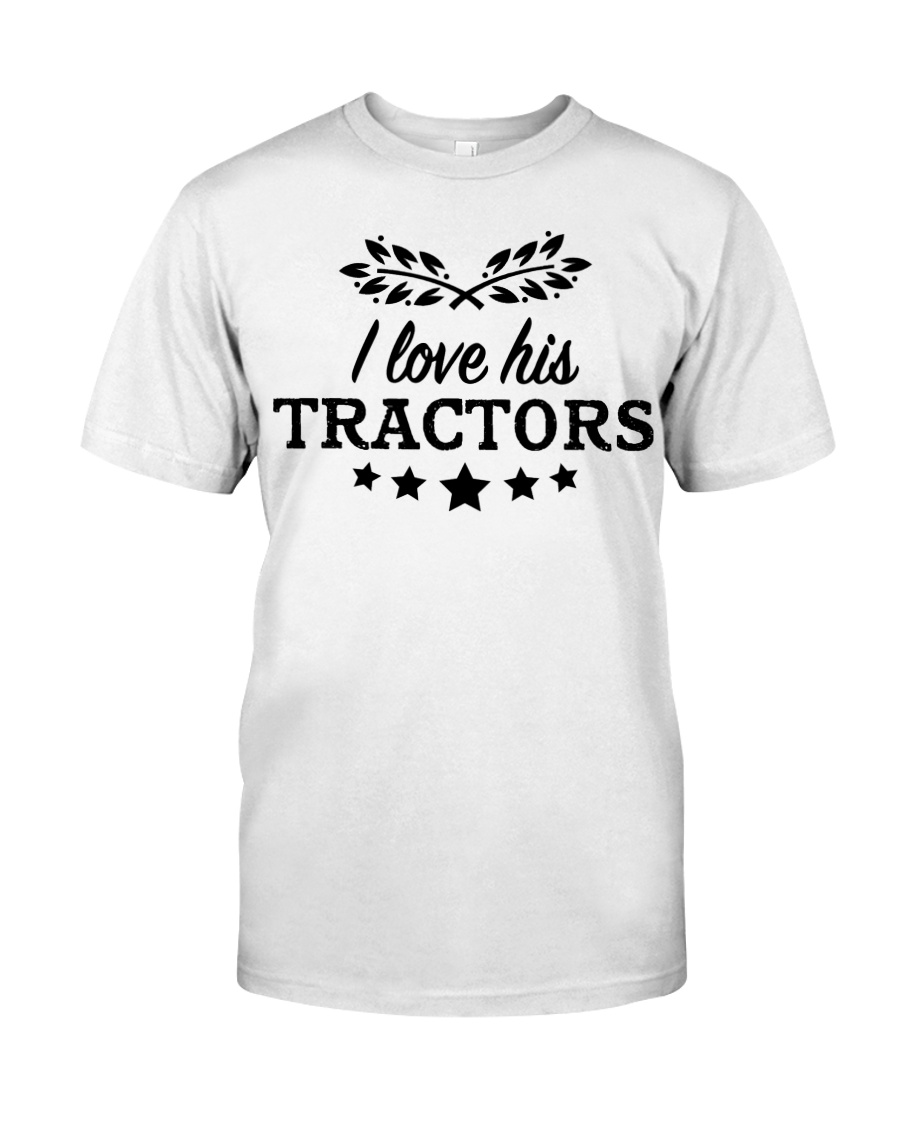 I Love His Tractor Classic T-Shirt