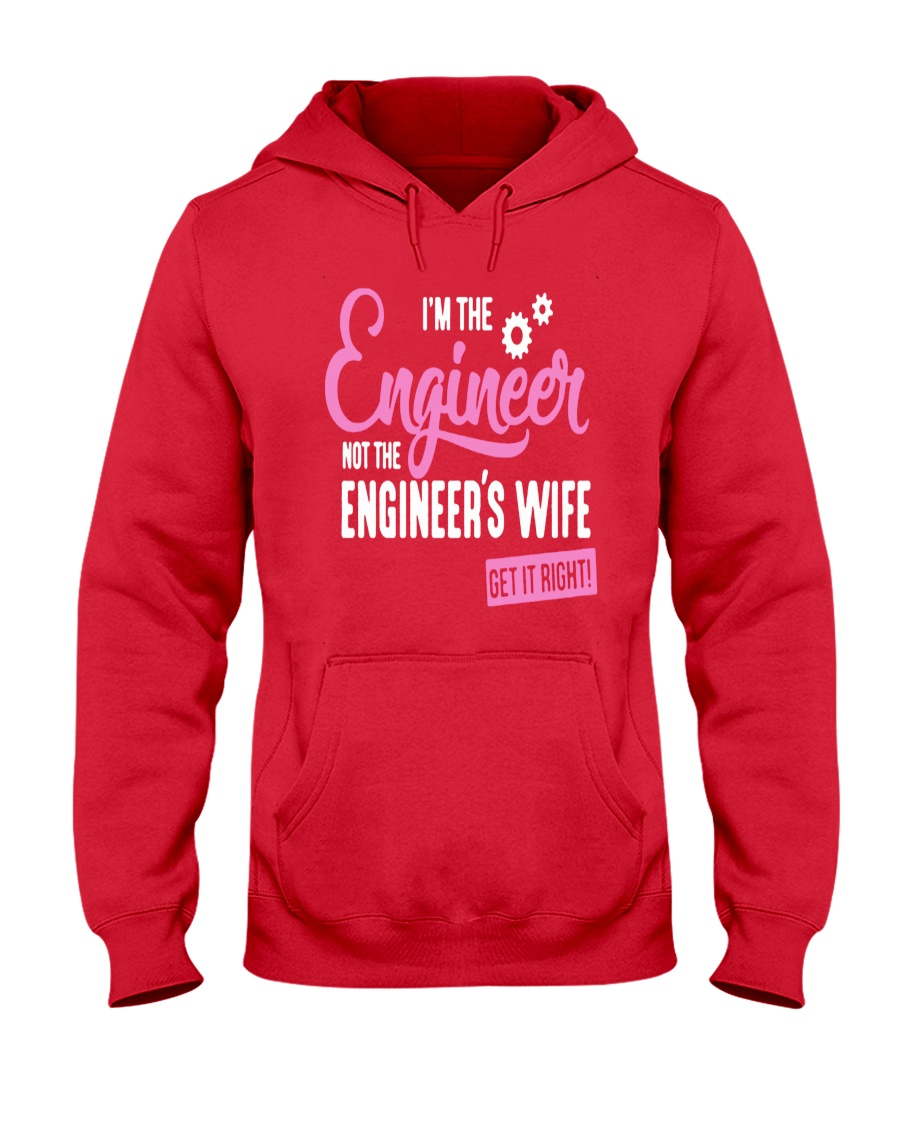 I'm The Engineer Hooded Sweatshirt