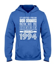 Started From Bottom Now We Are Here Class Of 1994 Hooded Sweatshirt front